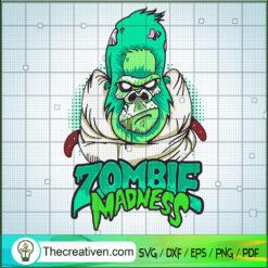 Zombie Madness SVG, Halloween SVG, Zombie SVG