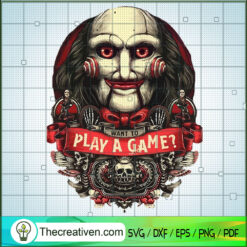 Want To Play a Game SVG, Saw SVG, Horror Characters SVG