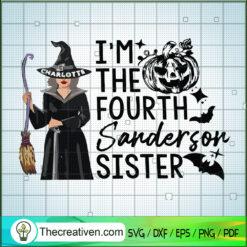 I Am The Fourth Sanderson Sister SVG, Charlotte SVG, Halloween SVG