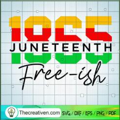 1865 Juneteenth Free-Ish SVG, Juneteenth SVG, Black Lives Matter SVG