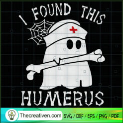 I Found This Humerus SVG, Boo Boo SVG, Halloween SVG