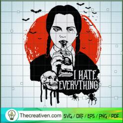 I Hate Everything SVG, Wednesday Addams SVG, Halloween Girl SVG