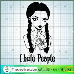 Wednesday Addams I Hate People SVG, Girl Halloween SVG, Scary SVG