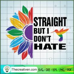 Straight But I Don't Hate SVG, LGBT SVG, Sunflower SVG