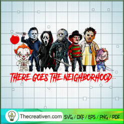 There Goes The Neighborhood SVG, Horror Characters SVG, Halloween SVG