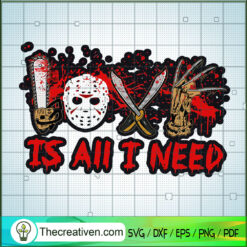 Love Is All I Need SVG, Horror Characters SVG, Halloween SVG