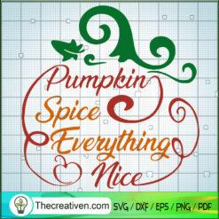 Pumpkin Spice Everything Nice SVG, Pumpkin Spice SVG, Halloween Fall SVG