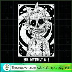 Me, Myself And I SVG, Skull Rick SVG, Rick And Morty SVG