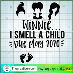 Winnie I Smell a Child Due May 2020 SVG, Sanderson Sister SVG, Hocus Pocus SVG