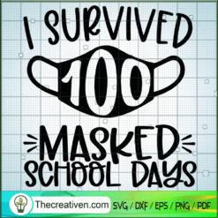 I Survived 100 Masked School Days SVG, Back To School SVG, School Quotes SVG