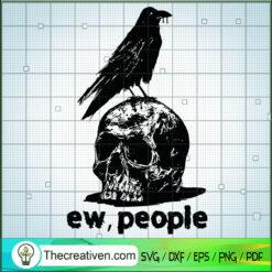 Ew, People SVG, Ravens Skull SVG, Scary Halloween SVG
