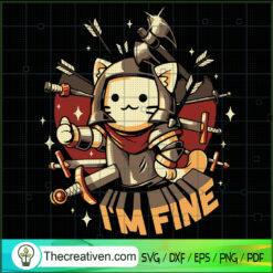 I'm Fine Cat SVG, Cat Warrior SVG, Cat SVG