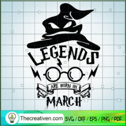 Legends Are Born In March SVG, Harry Potter Quotes SVG, Witch Hat SVG
