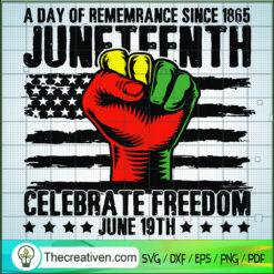 A Day Of Rememrance Since 1865 Juneteenth SVG, Celebrate Freedom SVG, Black Lives Matter SVG