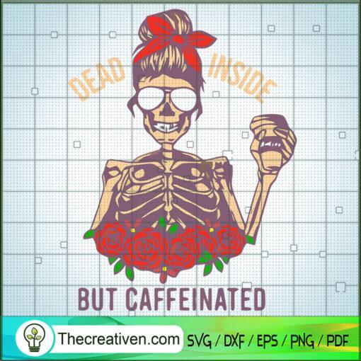 Dead Inside But Caffeinated 2 copy