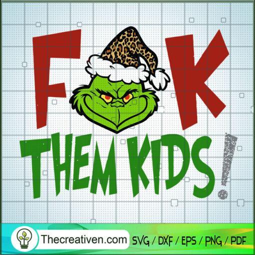 F Them Kids Holiday Funny Design Christmas Grinch Funny Christmas copy