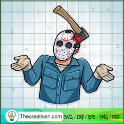 Jason Voorhees Hit In The Head With An Ax SVG, Jason Voorhees SVG, Horror Movie SVG