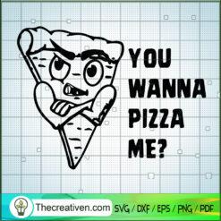 You Wanna Pizza Me SVG, Pizza SVG, Eating SVG