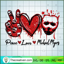 Peace Love Michael Myers SVG, Michael Myers SVG, Halloween SVG
