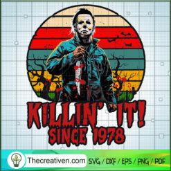 Michael Myers Killin It since 1978 SVG, Michael Myers SVG, Halloween SVG