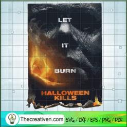 Let It Burn Halloween Kills SVG, Horror Characters SVG, Michael Myers SVG